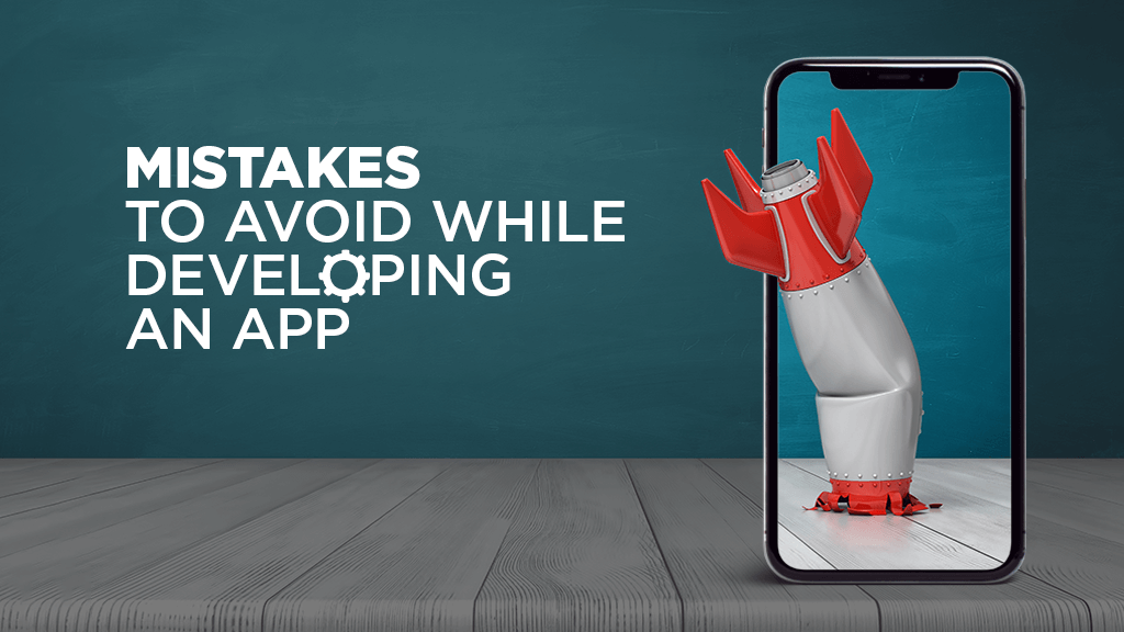 Mistakes to Avoid While Developing A Mobile App For Your Company