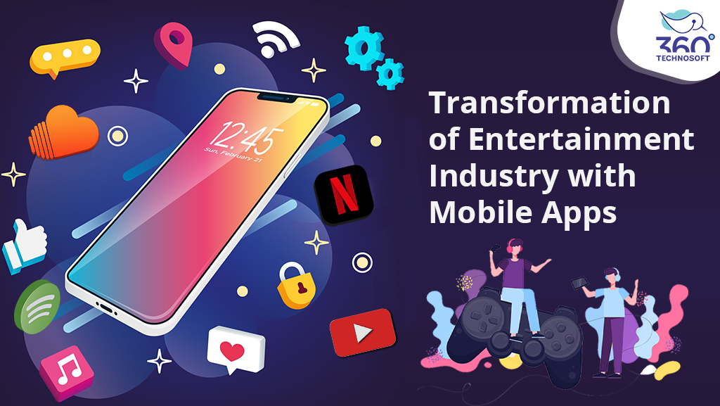 How is Mobile Apps Transforming Entertainment Industry