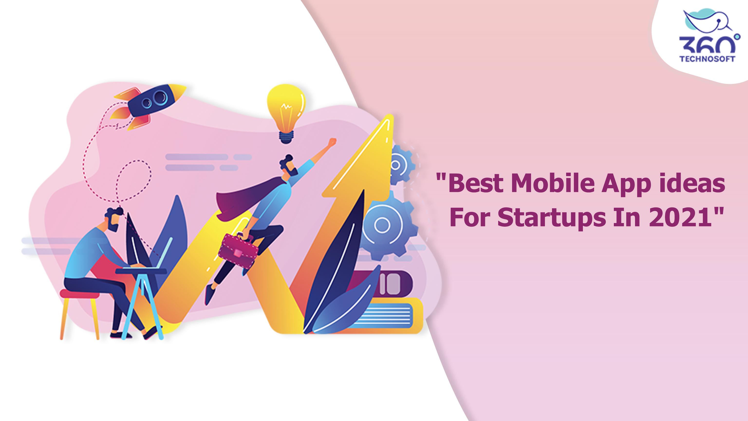 Best Mobile App Ideas For Startups In 2021