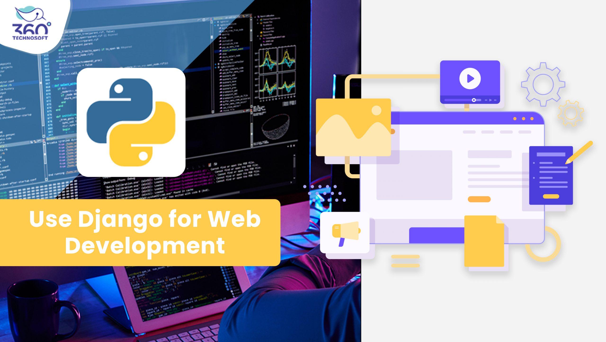 Top Reasons to Use Django framework for Web Development Project