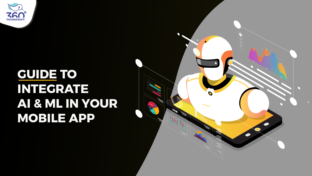 A Comprehensive Guide to Integrate AI & ML in Your Mobile App